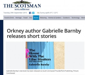 The Scotsman, September 29th, Orkney author Gabrielle Barnby releases The House With The Lilac Shutters and other stories