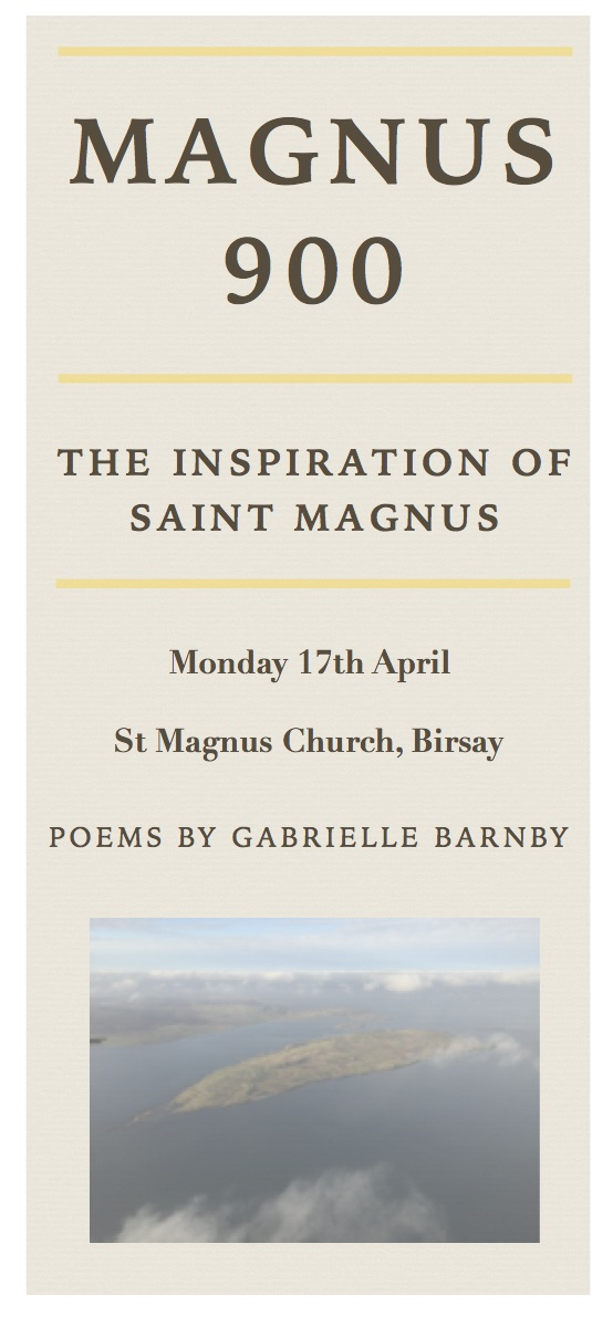 Magnus 900, Gabrielle Barnby, poetry, Birsay, April 17th, inspiration