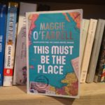 This Must Be The Place, Maggie O Farrell, book review, Gabrielle Barnby