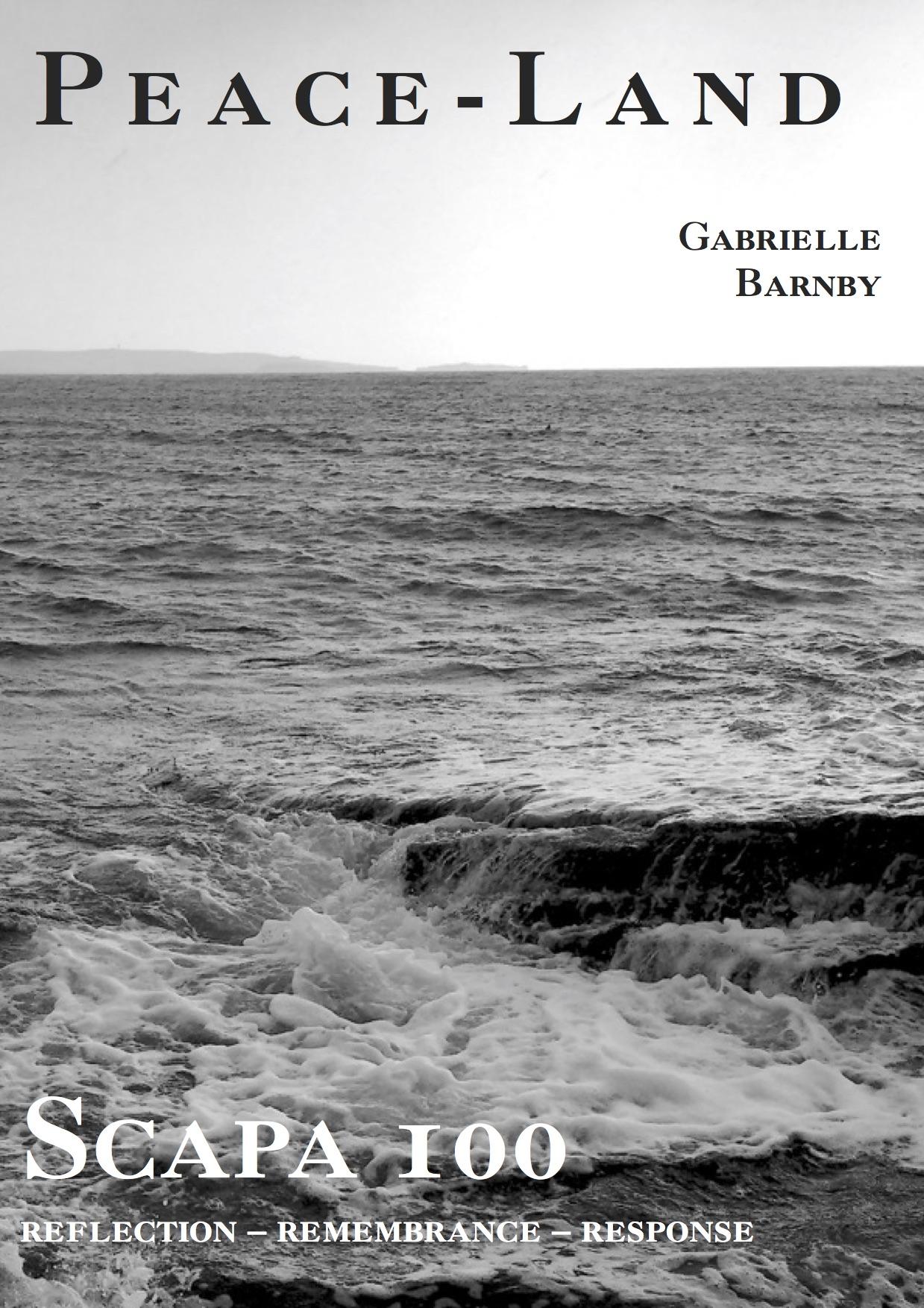 Scapa100, Peace - Land, poem, Gabrielle Barnby, Orkney, Scapa Flow, German Fleet, Anniversary, June 21st. 1919, 2019.