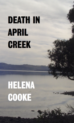 Death In April Creek, Helena Cooke, Gabrielle Barnby, pen name, Orkney, New Zealand, thriller, Neverton, Babette Stevenson.
