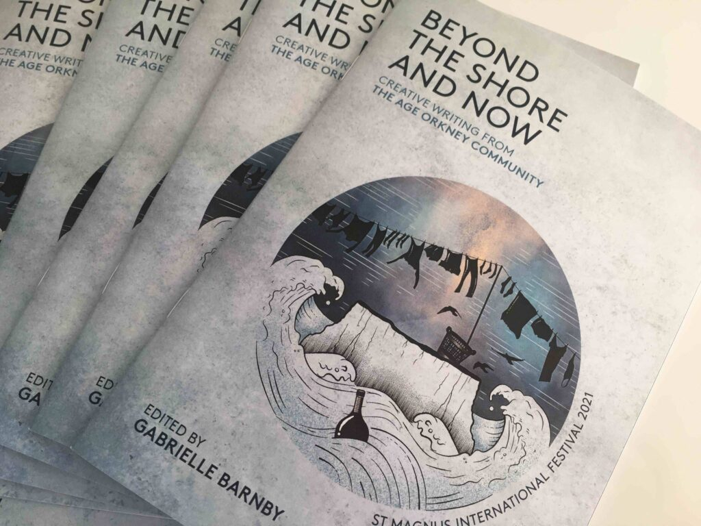 Beyond the Shore and Now, Edited Gabrielle Barnby, Age Orkney, St Magnus International Festival.